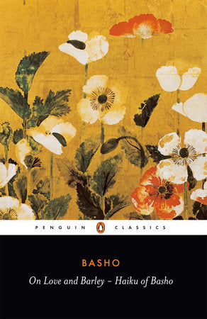 On Love and Barley: Haiku by Matsuo Basho