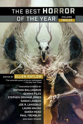 The Best Horror of the Year: Volume 12 ed by Ellen Datlow