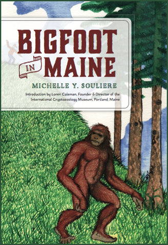PREORDER Bigfoot in Maine by Michelle Souliere - SIGNED!