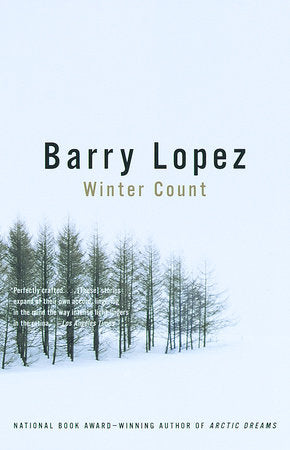 Winter Count by Barry Lopez