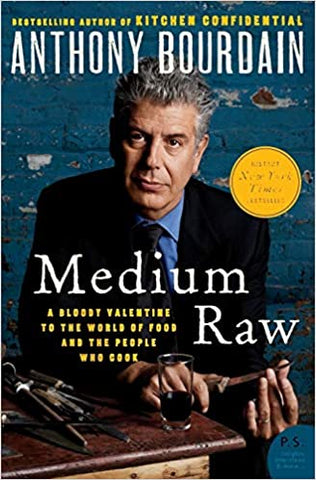 Medium Raw: A Bloody Valentine to the World of Food by Anthony Bourdain