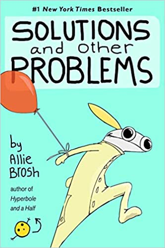 Solutions and Other Problems by Allie Brosh - hardcvr