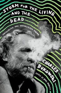 Storm for the Living and the Dead by Charles Bukowski - hardcvr