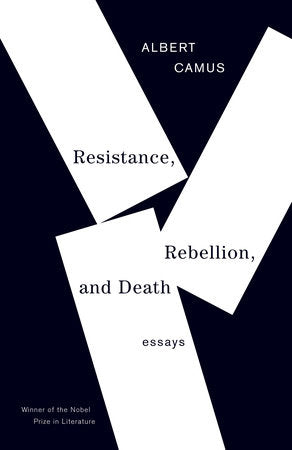 Resistance, Rebellion & Death by Albert Camus