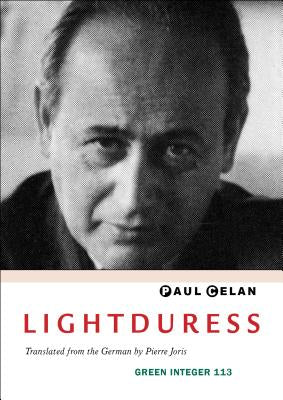 Lightduress by Paul Celan - Green Integer 113
