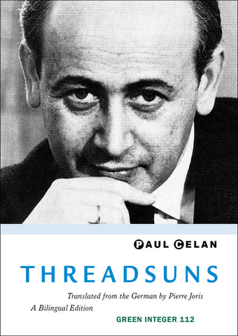Threadsuns by Paul Celan - Green Integer 112