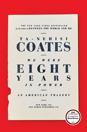 We Were Eight Years in Power by Ta-Nehisi Coates - hardcvr