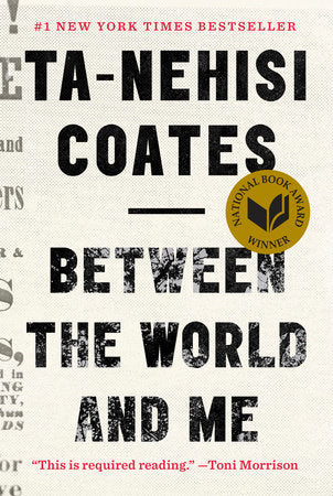 Between the World & Me by Ta-Nehisi Coates - hardcvr