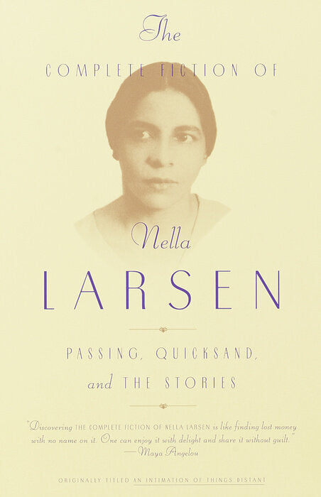 The Complete Fiction of Nella Larsen: Passing, Quicksand, & the Stories