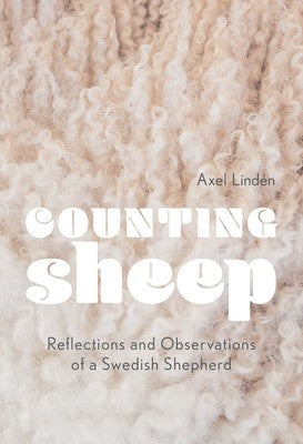 Counting Sheep: Reflections & Observations of a Swedish Shepherd by Axel Lindén - hardcvr