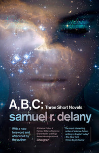 A, B, C: Three Short Novels by Samuel R. Delany