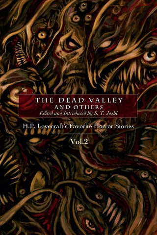 The Dead Valley & Others: H. P. Lovecraft's Favorite Horror Stories Vol. 2