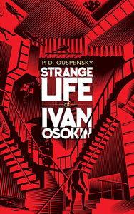 The Strange Life of Ivan Osokin by P.D. Ouspensky