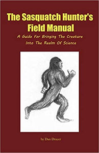 The Sasquatch Hunter's Field Manual by Dan Drayer - SIGNED!