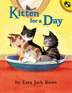 Kitten for a Day by Ezra Jack Keats - pbk