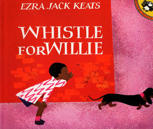 Whistle for Willie by Ezra Jack Keats - pbk