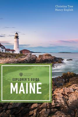 Explorer's Guide to Maine by Christina Tree & Nancy English