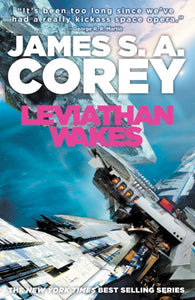 The Expanse #1 - Leviathan Wakes by James S.A. Corey