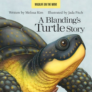 A Blanding's Turtle Story by Melissa Kim & Jada Fitch