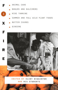 Foxfire 3 ed by Eliot Wigginton