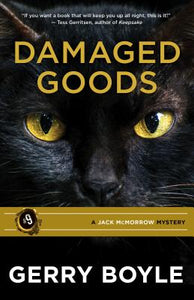 Jack McMorrow #9: Damaged Goods by Gerry Boyle