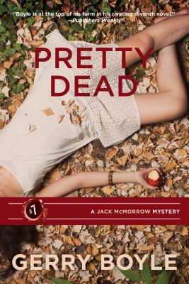 Jack McMorrow #7: Pretty Dead by Gerry Boyle