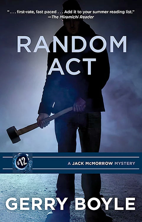 Jack McMorrow #12: Random Act by Gerry Boyle