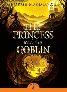 The Princess & the Goblin by George MacDonald