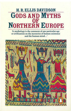 Gods & Myths of Northern Europe by H.R. Ellis Davidson