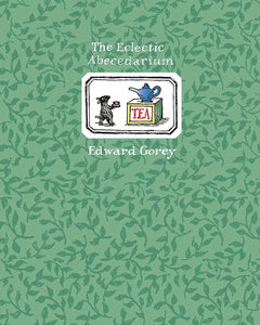 The Eclectic Abecedarium by Edward Gorey