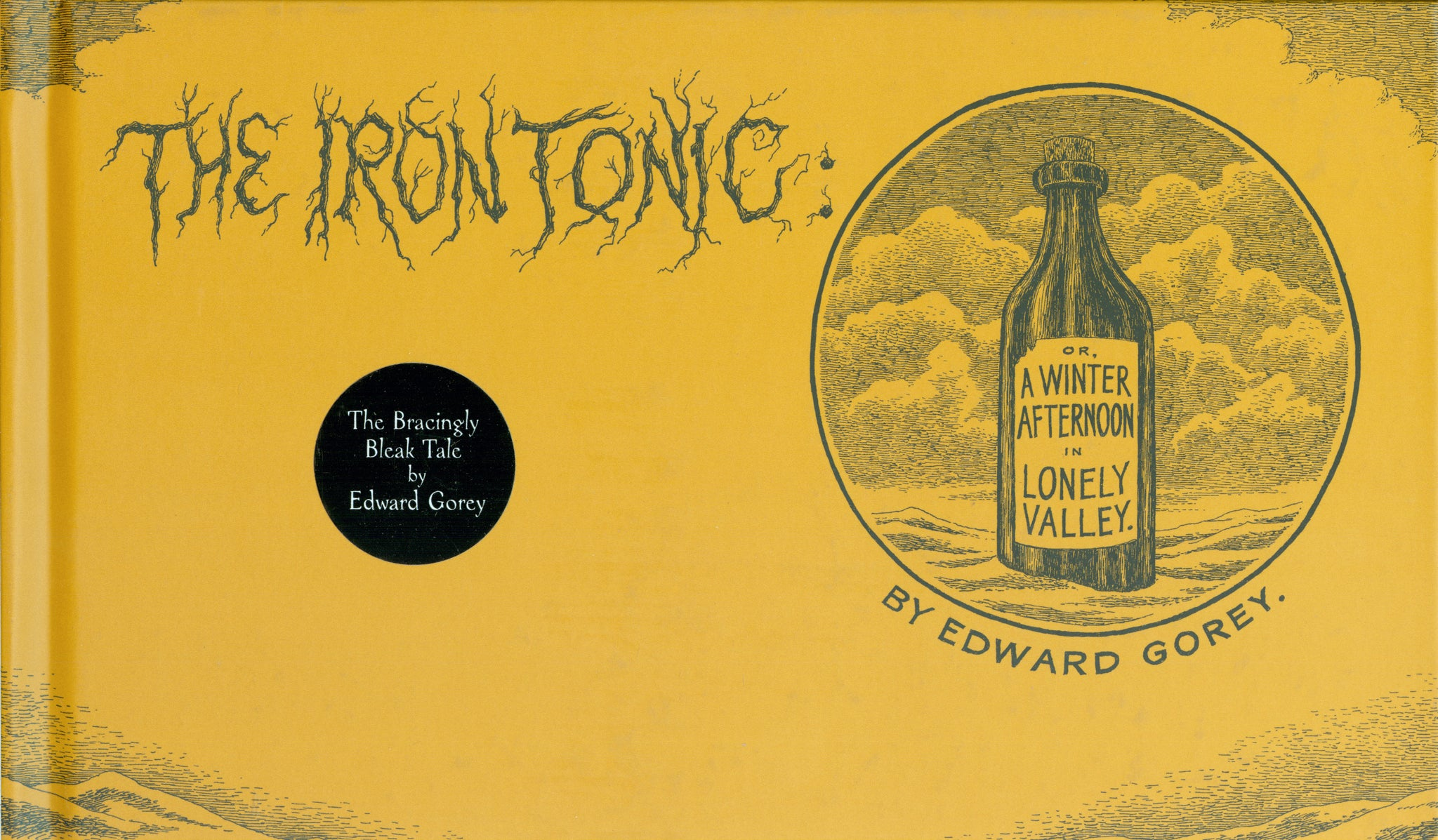 The Iron Tonic: Or, A Winter Afternoon in Lonely Valley by Edward Gorey