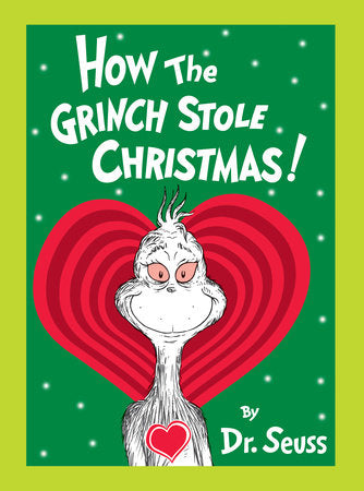 How the Grinch Stole Christmas (Grow Your Heart edition) by Dr. Seuss