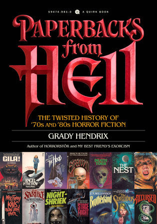 Paperbacks from Hell: The Twisted History of '70s and '80s Horror Fiction by Grady Hendrix, softcover