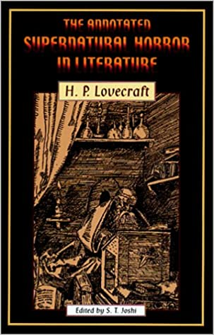 The Annotated Supernatural Horror in Literature by H.P. Lovecraft
