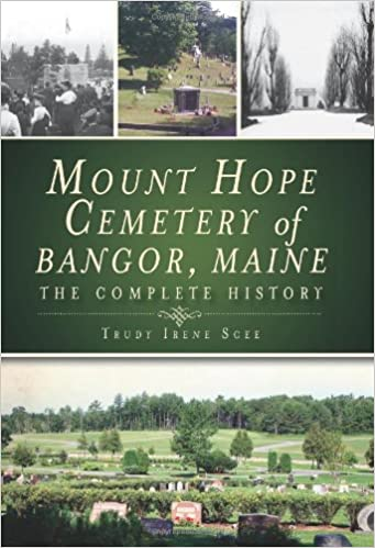 Mount Hope Cemetery of Bangor, Maine by Trudy Irene Scee
