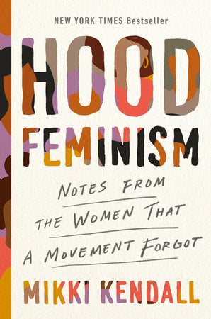 Hood Feminism: Notes from the Women That a Movement Forgot by Mikki Kendall - hardcvr