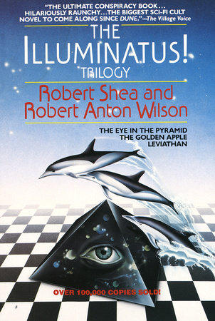The Illuminatus! Trilogy by Robert Shea & Robert Anton Wilson