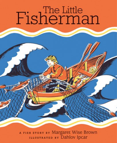 The Little Fisherman by Margaret Wise Brown & Dahlov Ipcar