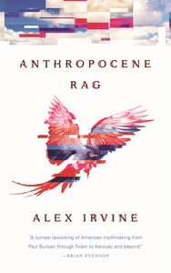 Anthropocene Rag by Alex Irvine - SIGNED!