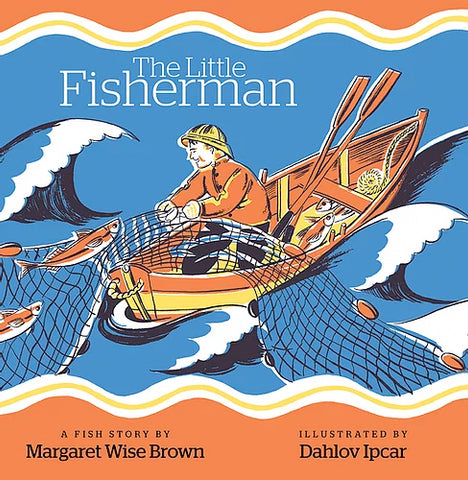 Dahlov Ipcar's The Little Fisherman by Margaret Wise Brown - boardbk