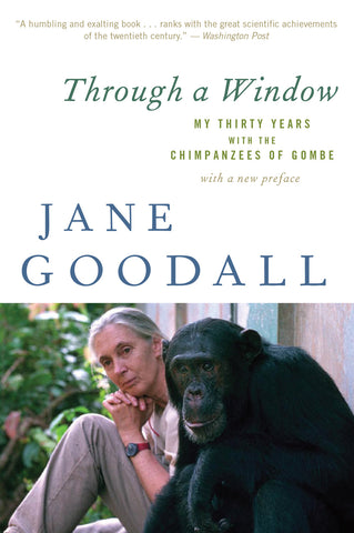 Through a Window: My Thirty Years with the Chimpanzees of Gombe by Jane Goodall - tpbk