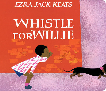 Whistle for Willie by Ezra Jack Keats - boardbook
