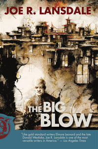 The Big Blow by Joe R. Lansdale - SIGNED!