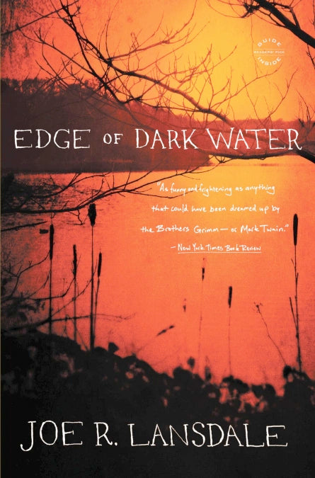 The Edge of Dark Water by Joe R. Lansdale - SIGNED!
