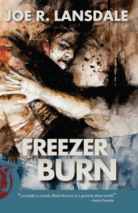Freezer Burn by Joe R. Lansdale - SIGNED!
