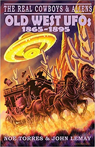Old West UFOs 1865-1895 by Noe Torres & John LeMay
