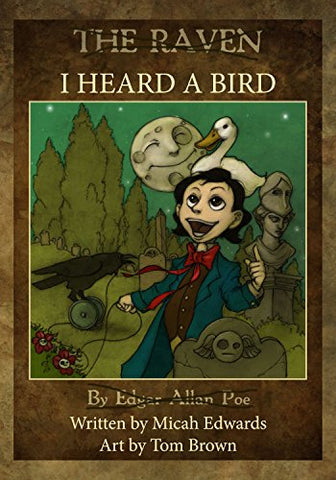I Heard a Bird: Poe's The Raven reimagined for children