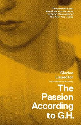 The Passion According to G.H. by Clarice Lispector