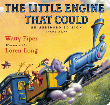 Watty Piper's The Little Engine That Could with Loren Long's illus - boardbk