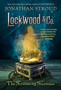 Lockwood & Co. #1: The Screaming Staircase by Jonathan Stroud